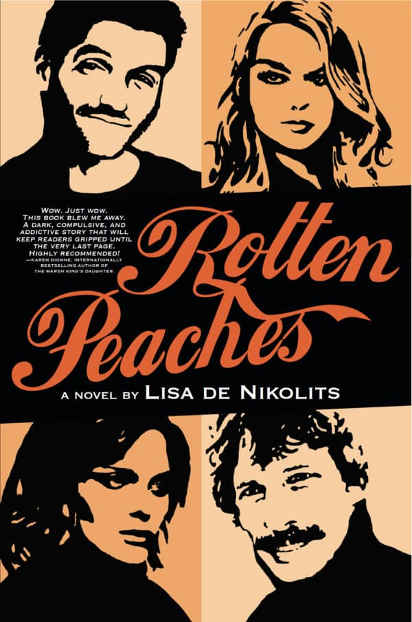 Rotten Peaches By Lisa De Nikolits The Miramichi Reader