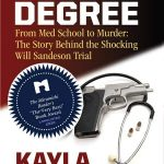 First Degree, From Med School to Murder: The Story Behind the Shocking Will Sandeson Trial by Kayla Hounsell