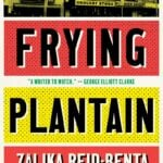 Frying Plantain by Zalika Reid-Benta (Guest Post)
