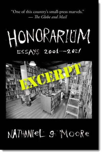 Excerpt from Honorarium: Essays 2001-2021 by Nathaniel G. Moore