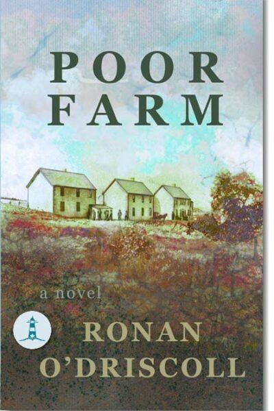 Poor Farm by Ronan O'Driscoll