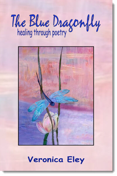 The Blue Dragonfly – healing through poetry by Veronica Eley