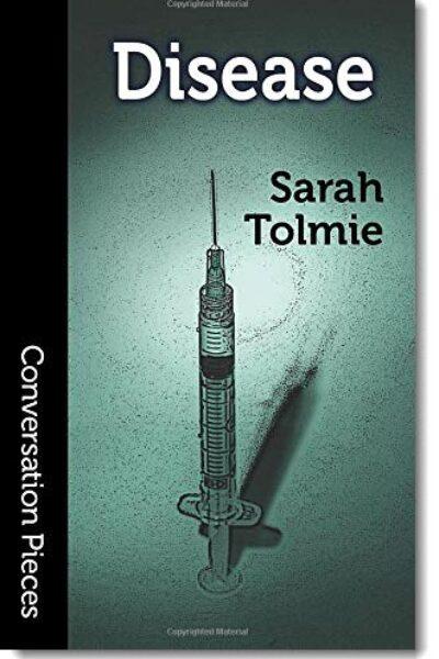 Disease By Sarah Tolmie