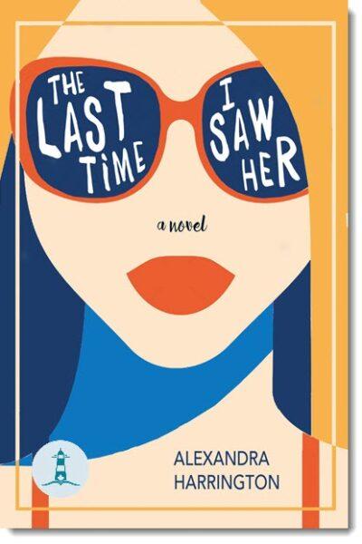 The Last Time I Saw Her by Alexandra Harrington