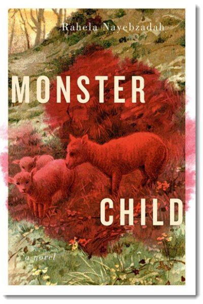 Monster Child by Rahela Nayebzadah