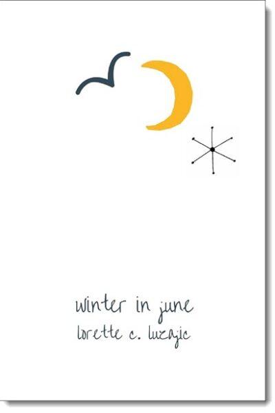Winter in June by Lorette C. Luzajic