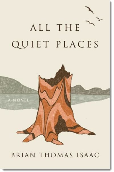 All the Quiet Places by Brian Thomas Isaac