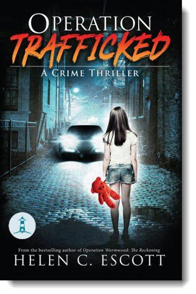 Operation Trafficked by Helen C. Escott