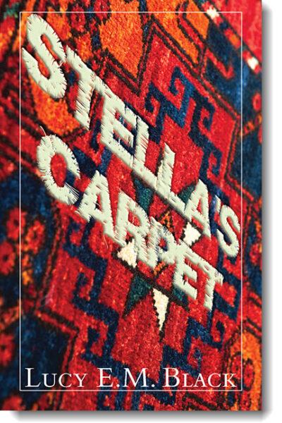 Stella's Carpet by Lucy E.M. Black