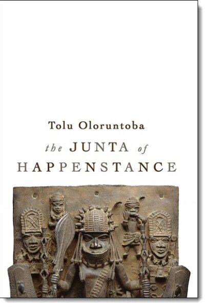 The Junta of Happenstance by Tolu Oloruntoba